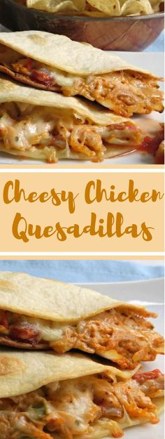 Cheesy Chicken Quesadillas - Those Gotta Have Recipes - Chicken recipes healthy Mexican Dinner Recipes, Best Dinner Recipes, Authentic Mexican Chicken Recipes, Simple Easy Dinner Recipes, Healthy Chicken Recipes, Cooking Recipes, Cheesy Chicken Recipes, Cooking Pork, Chicken Ideas