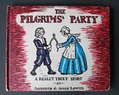 "Vintage children's book "" The Pilgrams' Party, A Really Truly Story""by Sadyebeth & Anson Lowitz, 1959."