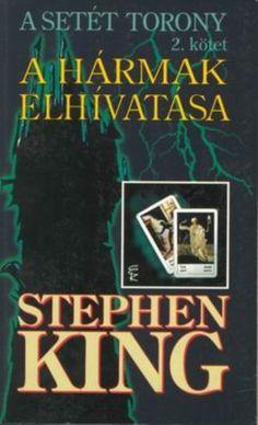 Stephen King – A hármak elhívatása (A Setét Torony King A, Cover, Books, Drawing, Livros, Libros, Livres, Drawings, Book
