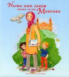 Naima und Jakob gehen in die Moschee: Amazon.de: Franziska Scriba, Ayten Erdem: Bücher