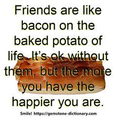 https://flic.kr/p/S3UzEc | bacon-baked-potato | Friends are like bacon