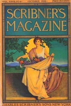 Scribner's Magazine Cover, October, Published in New York City. An image of a Grecian fashioned - stylized woman, holding an autumnal harvest of fruit. Magazine Art, Magazine Covers, Magazine Stand, Maxfield Parrish, Vintage Illustration Art, Vintage Magazines, Vintage Advertisements, Travel Posters, Art World