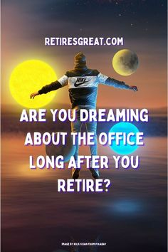 Repeated dreaming about work after retirement generally indicates unresolved issues. It might include an unwillingness to move forward, need for a new direction or greater acceptance of self. Once those are addressed, these dreams usually disappear. Our subconscious minds are powerful. Think of something that might have perplexed you & how after a good night's sleep, you felt clarity. The crazy part is dreams are usually full of symbolism you need to interpret. #dreamingaboutworkafterretirement To Move Forward, Moving Forward, Subconscious Mind, Life Is An Adventure, Might Have, Retirement Planning, Acceptance, Dreaming Of You, Budgeting