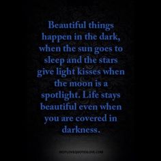 Beautiful things happen in the dark love quotes today inspiration goals positive vibes positivevibes mood motivation galaxiesvibes goodvibes thoughts inspo enlightenment energy quote instadaily sotrue meditation crystals instalove feelings inspire spiritual life wordporn words