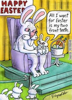 All I want for Easter is my two front teeth! Dentaltown - Happy Easter !!!!!