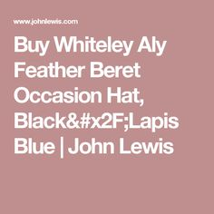 Buy Whiteley Aly Feather Beret Occasion Hat, Black/Lapis Blue | John Lewis