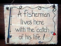 A fisherman lives here with the catch of his life :) I love it! I need to find me a fisherman first