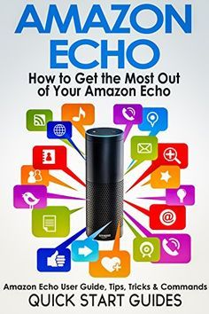 AMAZON ECHO: How To Get the Most Out of Your Amazon Echo - User Guide, Tips, Tricks, & Commands (Revised, Expanded & Updated for 2016) (Computer Hardware Peripherals, Consumer Guides) by Quick Start Guides http://www.amazon.com/dp/B019S9W7H2/ref=cm_sw_r_pi_dp_E4FGwb0R49QCS