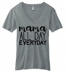 Mama All Day Everyday Unisex V-Neck Adult Tee