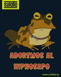 ¡Adoremos al Hipnosapo! El famoso sopo de futurama en tu camiseta o sudadera elegida.