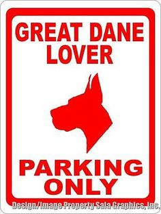 Great Dane Lover Parking Sign