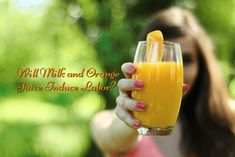 Milk and Orange Juice|Foods That Induce Labor Contractions | How To Induce Labor At Home | Labor And Delivery Tips | labor and birth | http://babycared.com/foods-that-induce-labor-contractions/