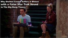 Why Sheldon Cooper (Jim Parson) Suffers Traditionally and Whines with a False Star Trek Sound in The Big Bang Theory…