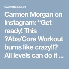 """Carmen Morgan on Instagram: """"Get ready! This 💥Abs/Core Workout burns like crazy!!💥 All levels can do it & will feel it. Try not to rest (2-3secs max in btwn each…"""" • Instagram"""