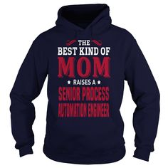 THE BEST KIND OF MOM RAISES A SENIOR PROCESS AUTOMATION ENGINEER T-SHIRT, HOODIE==►►CLICK TO ORDER SHIRT NOW #senior #process #automation #engineer #CareerTshirt #Careershirt #SunfrogTshirts #Sunfrogshirts #shirts #tshirt #tshirts #hoodies #hoodie #sweatshirt #fashion #style