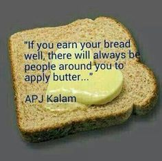 If you earn your bread well…