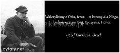 Walczyliśmy o Orła, teraz - o koronę dla Niego... #Kuraś-Józef,  #Bóg-i-wiara, #Honor, #Państwo-i-naród, #Patriotyzm-i-ojczyzna Rwby, Weapon, Poland, Humor, Historia, Humour, Funny Photos, Weapons, Funny Humor