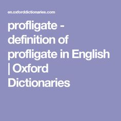profligate - definition of profligate in English | Oxford Dictionaries