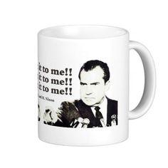 Nixon, Sock it to ME! Mugs. http://www.zazzle.com/kimcats?rf=238122486032