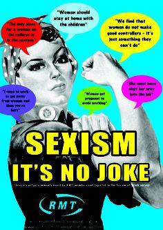 "Poster: ""SEXISM: it's no joke"" #anti-sexism @RMTUnion @Regina Martinez Thornton London #IWD 2012"