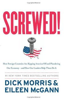 Screwed!: How Foreign Countries Are Ripping America Off and Plundering Our Economy-and How Our Leaders Help Them Do It by Dick Morris, http://www.amazon.com/dp/0062196693/ref=cm_sw_r_pi_dp_u1dQpb12T2ZFQ