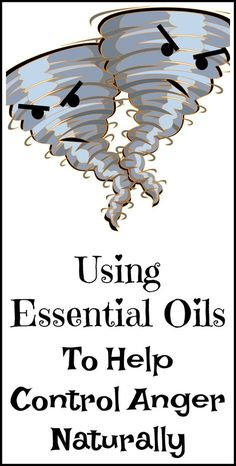 How to use essential oils to tame your anger naturally.