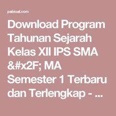 Download Program Tahunan Sejarah Kelas XII IPS SMA / MA Semester 1 Terbaru dan Terlengkap - Pabloal.Com