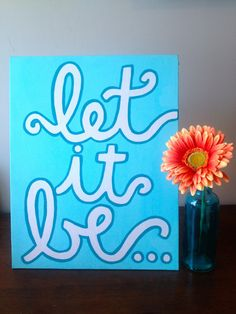 Let It Be Quote Canvas I like the type of writing but I would like a different quote