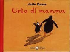 J. Bauer, 'Urlo di mamma', Salani editore