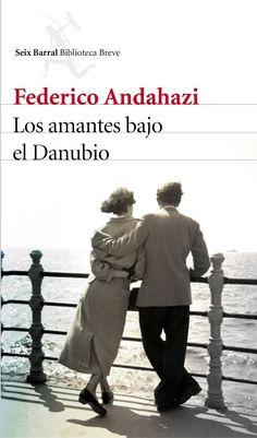Los amantes bajo el Danubio, Federico Andahazi