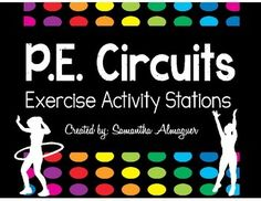 P.E. Circuits are a fun and exciting way to teach P.E. to your students!  There are 12 different circuit station activities for you to choose from, as well as 5 different stretching exercises.    This file includes all of the information you will need to get started.