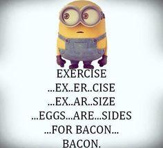 Exercise = Bacon.
