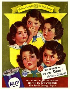 Dionne Quintuplets  ....how sad the government took them for their profit.. their parents must have felt horrible.