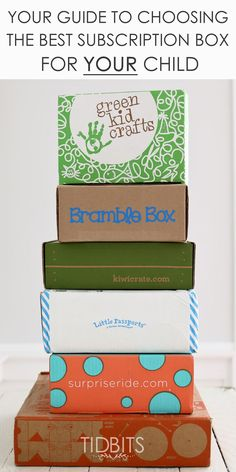 Your Guide to Choosing the Best Subscription Box for YOUR Child - Tidbits