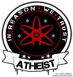 Atheism, Religion, God is Imaginary. Atheist: in reason we trust.