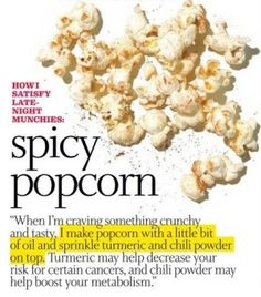 Spicy Turmeric Popcorn.  Popcorn is great just before bed and adding the health benefits of turmeric on it makes this a doubly wonderful treat!