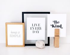 keep it simple - live every day - be kind