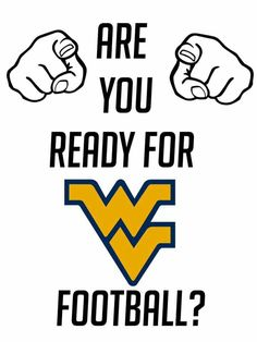 Are you ready for WV football?