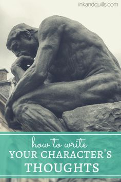 Confused about how to #write your character's thoughts? Learn how to bring readers inside your character's head. http://inkandquills.com/2015/07/01/how-to-write-your-characters-thoughts/