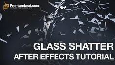 After Effects Shatter Glass Tutorial on Vimeo