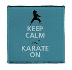Keep Calm AND KARATE ON BLUE - Iron on 4x4 inch Embroider... https://www.amazon.com/dp/B01H4OU0YU/ref=cm_sw_r_pi_dp_x_MjK1zbAXHFRDM