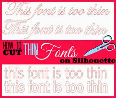 Trick to Cutting Thin Fonts on Silhouette {Without Tearing} #Silhouette #Silhouettetutorial #silhouettetricks #silhouettetips www.silhouettteschool.blogspot.com