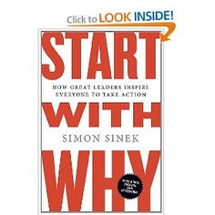 Start With Why: How Great Leaders Inspire Everyone to Take Action ($10)