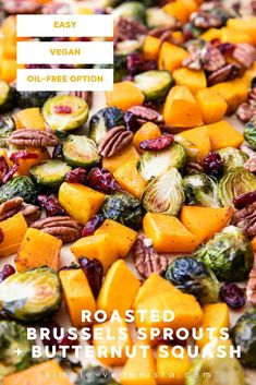 Roasted Brussles Sprouts and Butternut Squash recipe with cranberries, pecans and cinnamon-orange dressing is a perfect vegan side dish to celebrate the fall season! Includes ideas for a main dish and extra sides. #healthyrecipes #veganrecipes #plantbased Low Fat Vegan Recipes, Whole Food Recipes, Vegetarian Recipes, Healthy Recipes, Vegan Meals, Vegan Side Dishes, Veggie Dishes, Clean Eating Diet, Eating Vegan