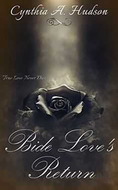 True Love Never Dies... A haunting love story