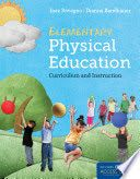 Elementary Physical Education: Curriculum and Instruction. Inez Rovegno y Dianna Bandhauer