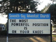 This well-meaning church sign extolling the virtues of prayer / 26 Innocent Things That Will Make You Feel Filthy (via BuzzFeed)