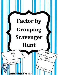 A scavenger hunt with a twist!  Do you need a fun way for students to practice factoring by grouping?  This scavenger hunt gets students out of their seats and moving around.  My students LOVE seeing these on the agenda.