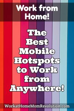 With a mobile hotspot, you can work from anywhere! Tips on finding the best mobile hotspot, so you can work from home or anywhere in the world!