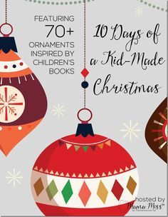 10 Days of Kid-Made Christmas Ornaments!  Following along at 70+ Bloggers share Ornaments inspired by Children's BOOKS!